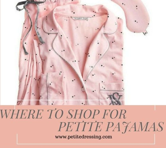 Where to shop for petite pajamas