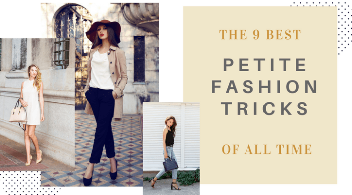 The 9 Best Petite Fashion Tricks of All Time