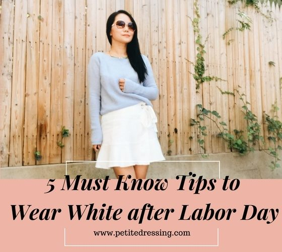 Five Must Know Tips to Wear White after Labor Day