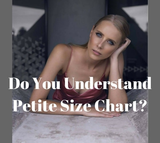 Petite Size Chart Every Petite Girl Should Understand