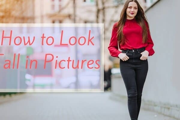 9 Tips on How to Look Tall in Pictures