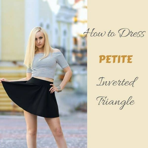 abccbf191872b How to Dress Your Petite Body Shape if You Are Inverted Triangle