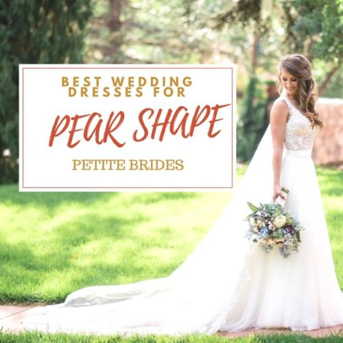 Best Wedding Dresses for Petite Brides of Pear Body Type