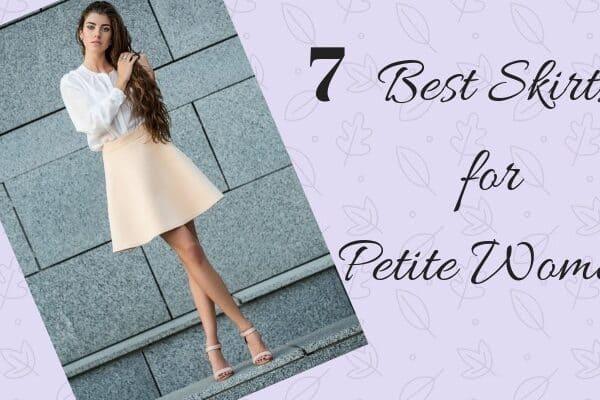 7 Best Skirts for Petite Women