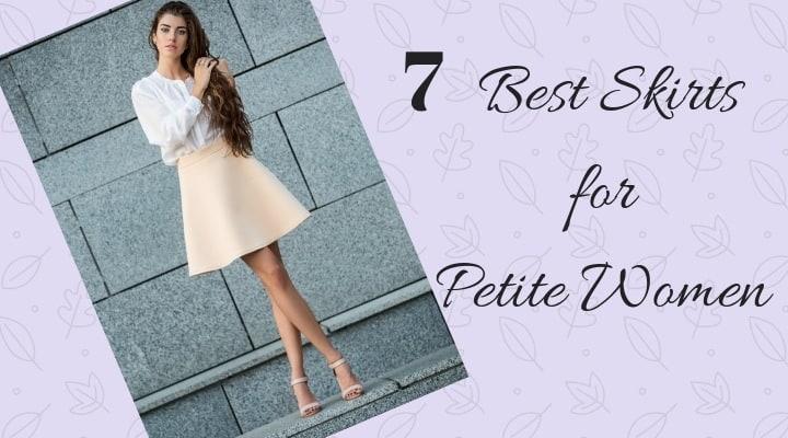 7 Best Skirts for Petite Women