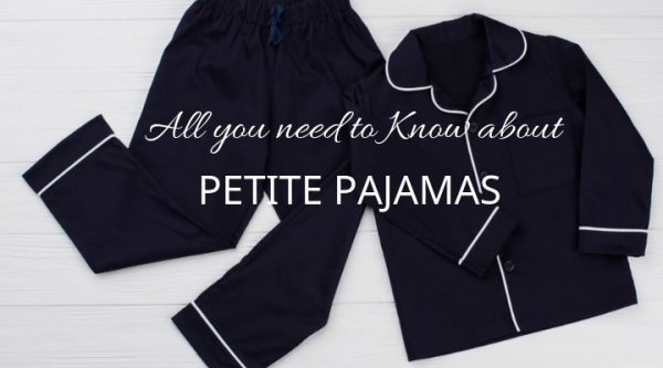 5 Things You Should Know about Petite Pajamas
