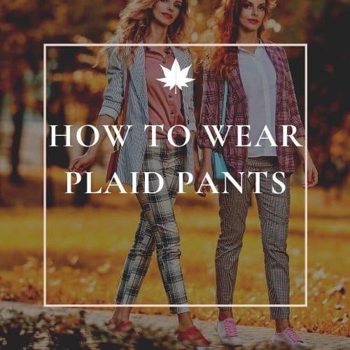 best plaid pants outfits
