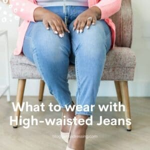 What to wear with high waisted jeans