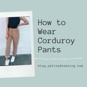 What to wear with corduroy pants