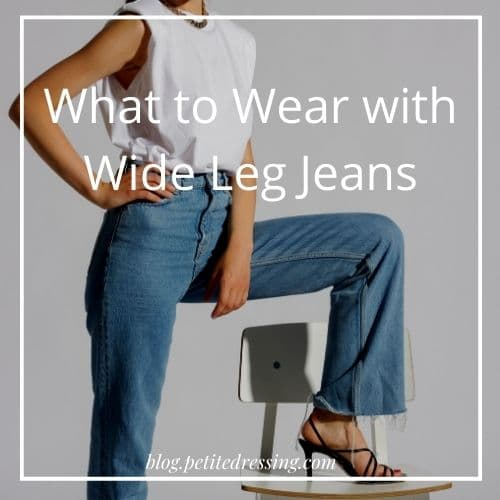 what to wear with wide leg jeans