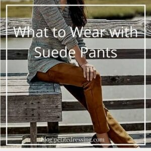 What to wear with suede pants