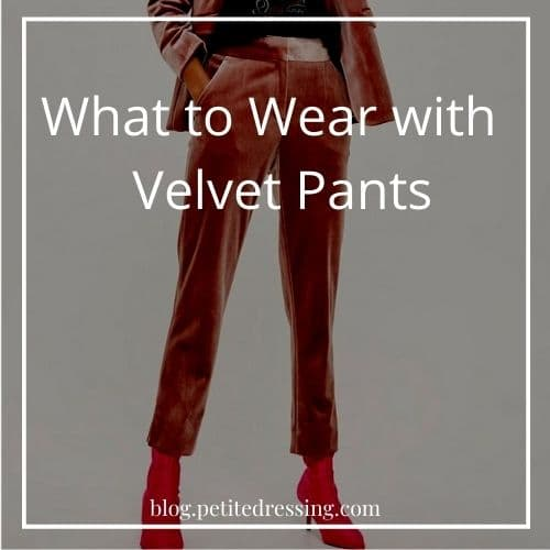 what to wear with velvet pants
