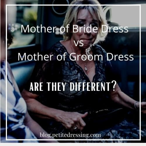 Are mother of bride dresses different than mother of groom dresses