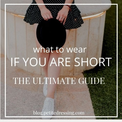what to wear if you are short