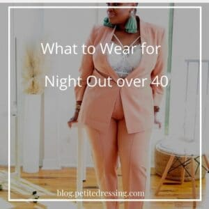 What to Wear for a Night Out Over 40
