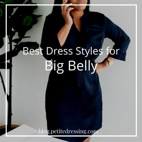 best dress styles for big belly