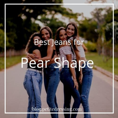 how to find the best jeans for pear shape