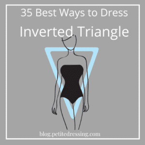 35 Best Ways to Dress Inverted Triangle Body Shape