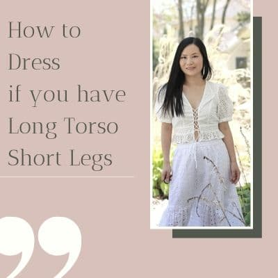 what to wear if you have long torso and short legs