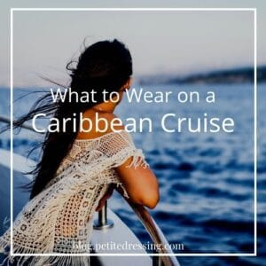 What to wear on a Caribbean cruise ( Complete guide for women)