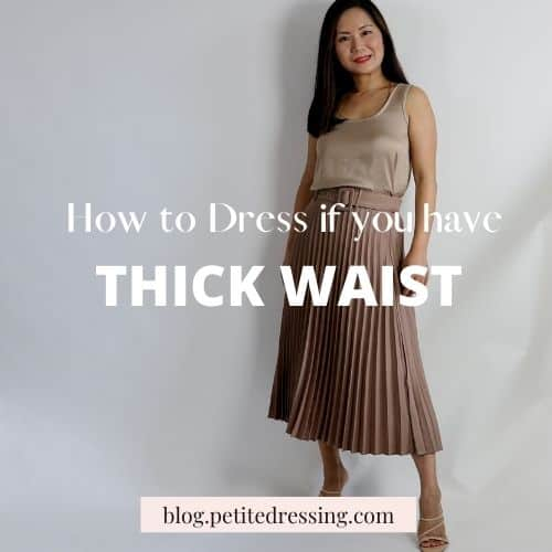 how to dress if you have thick waist