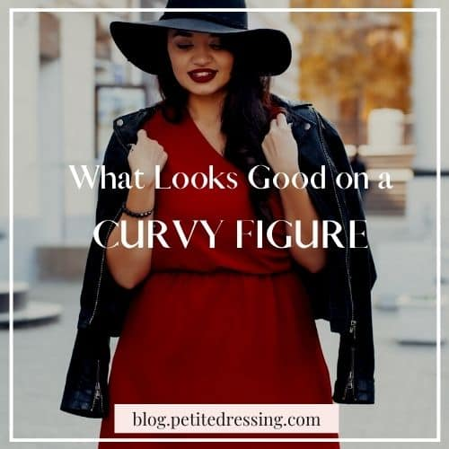 what looks good on a curvy lady