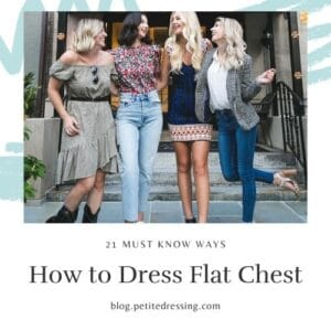 21 Best Ways to Dress Flat Chest