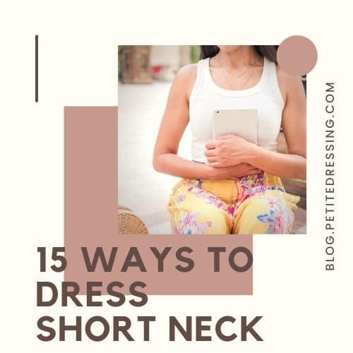 best ways to dress short neck